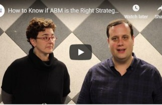 VIDEO: Is ABM Right for Your Company? 5 Criteria to Consider